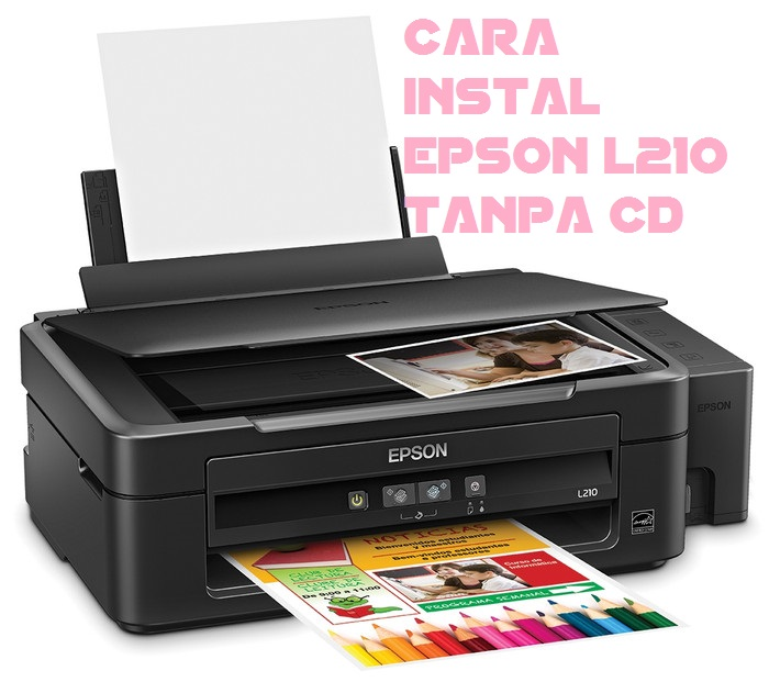 Cara Instal Printer Epson L210 Tanpa Cd Drive Pdscustom Com