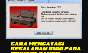 CARA mengatasi error 5100 printer canon