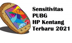 Sensitivitas PUBG HP Kentang Terbaru 2021